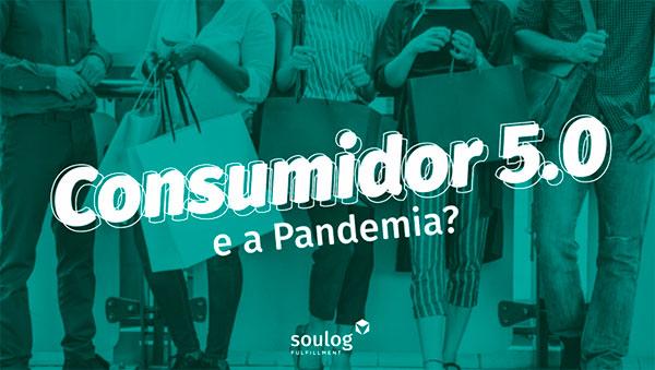 Consumidor 5.0 e a Pandemia?